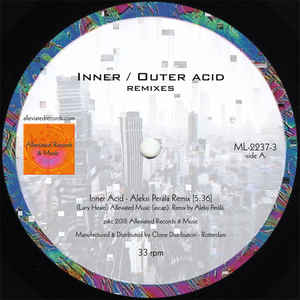 "Inner / Outer Acid (Remixes) (New 12"")"