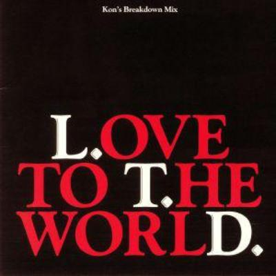 "Love To The World (Kon's Breakdown Mix) (New 7"")"