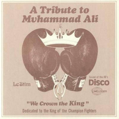 "A Tribute To Muhammad Ali (We Crown The King) (New 12"")"