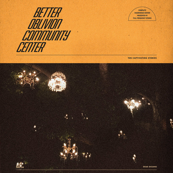 Better Oblivion Community Center (New LP)