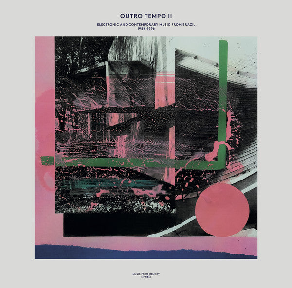 Outro Tempo II: Electronic And Contemporary Music From Brazil, 1984-1996 (New 2LP)