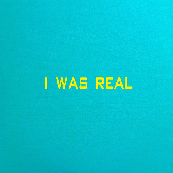 I Was Real (New 2LP)