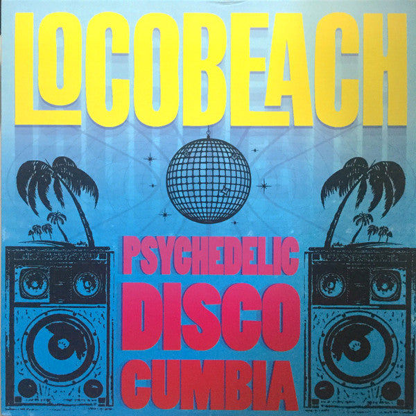 Psychedelic Disco Cumbia (New LP)