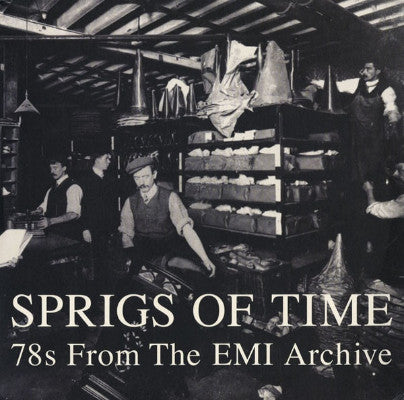 Sprigs Of Time: 78s From The EMI Archive (Used 2LP)