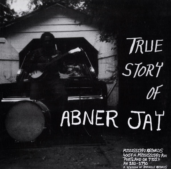True Story Of Abner Jay (New LP)