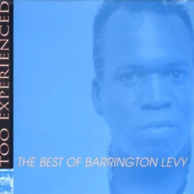 Too Experienced ... The Best Of Barrington Levy (New LP)