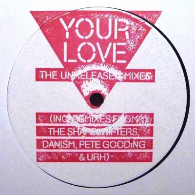 "Your Love (The Unreleased Mixes) (New 12"")"