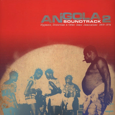 Angola Soundtrack 2 - Hypnosis, Distortion & Other Innovations 1969 - 1978 (New 2LP)