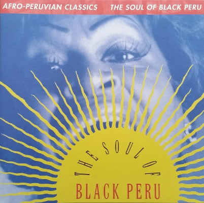 Afro-Peruvian Classics: The Soul Of Black Peru (New LP + Download)