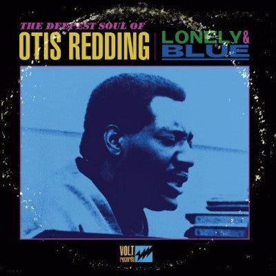 Lonely & Blue - The Deepest Soul Of Otis Redding (New LP)