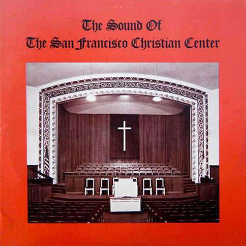 The Sound Of The San Francisco Christian Center (New LP)