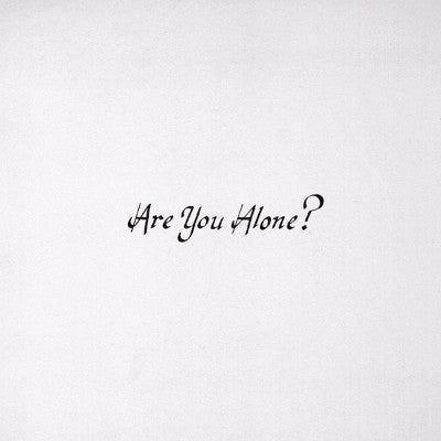 Are You Alone? (New LP)