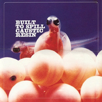 "Built To Spill/Caustic Resin (Used 10"")"