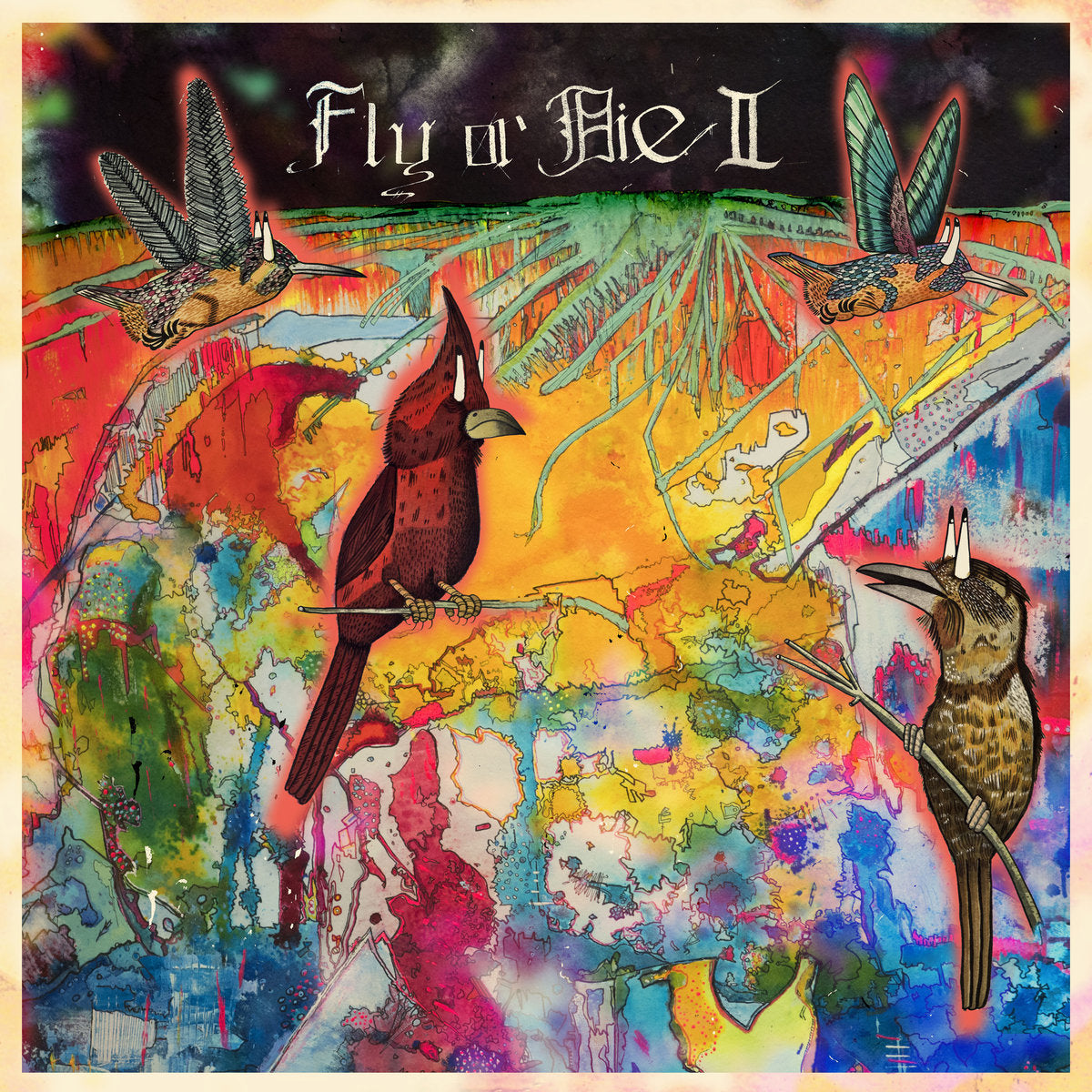 FLY or DIE II: bird dogs of paradise (New LP)