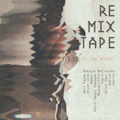 In The Moment - Remix Tape (New CS)