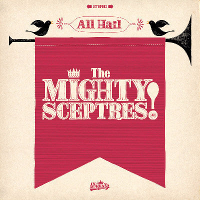 All Hail The Mighty Sceptres! (New LP)