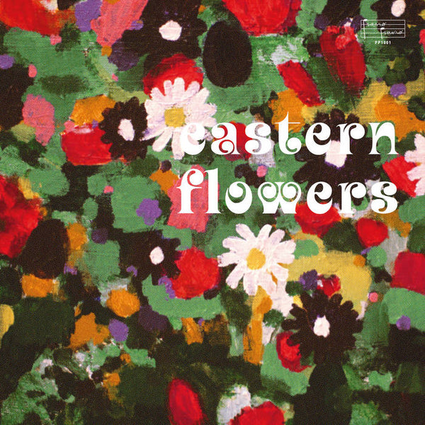 Eastern Flowers (New LP)