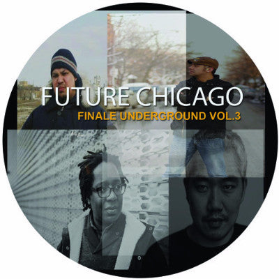 "Future Chicago - Finale Underground Vol. 3 (New 12"")"