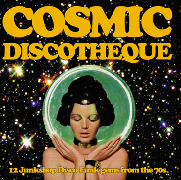 Cosmic Discotheque (New LP)
