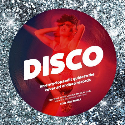 Disco: An Encyclopedic Guide To The Cover Art Of Disco Records (Hardcover)