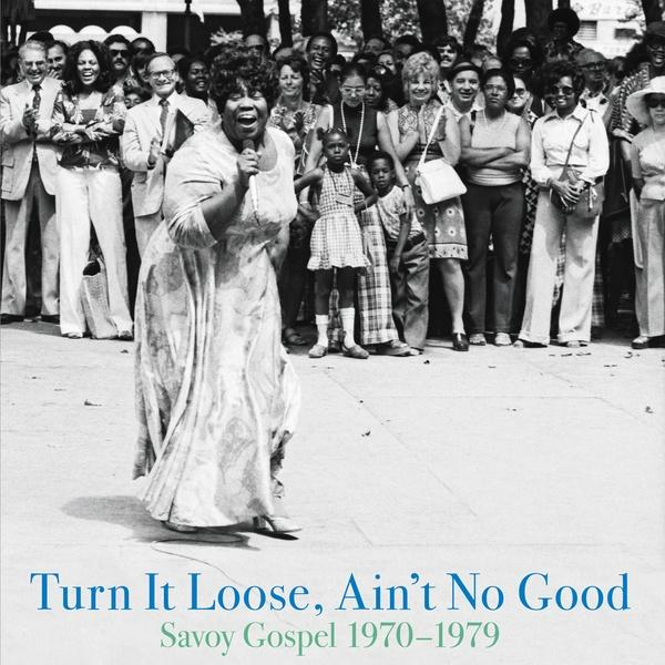 Turn It Loose, Ain't It Good (Savoy Gospel 1970-1979) (New 2LP)