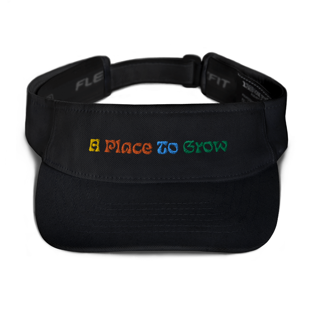 """A Place to Grow""  Visor"