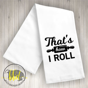 How I Roll Tea Towel