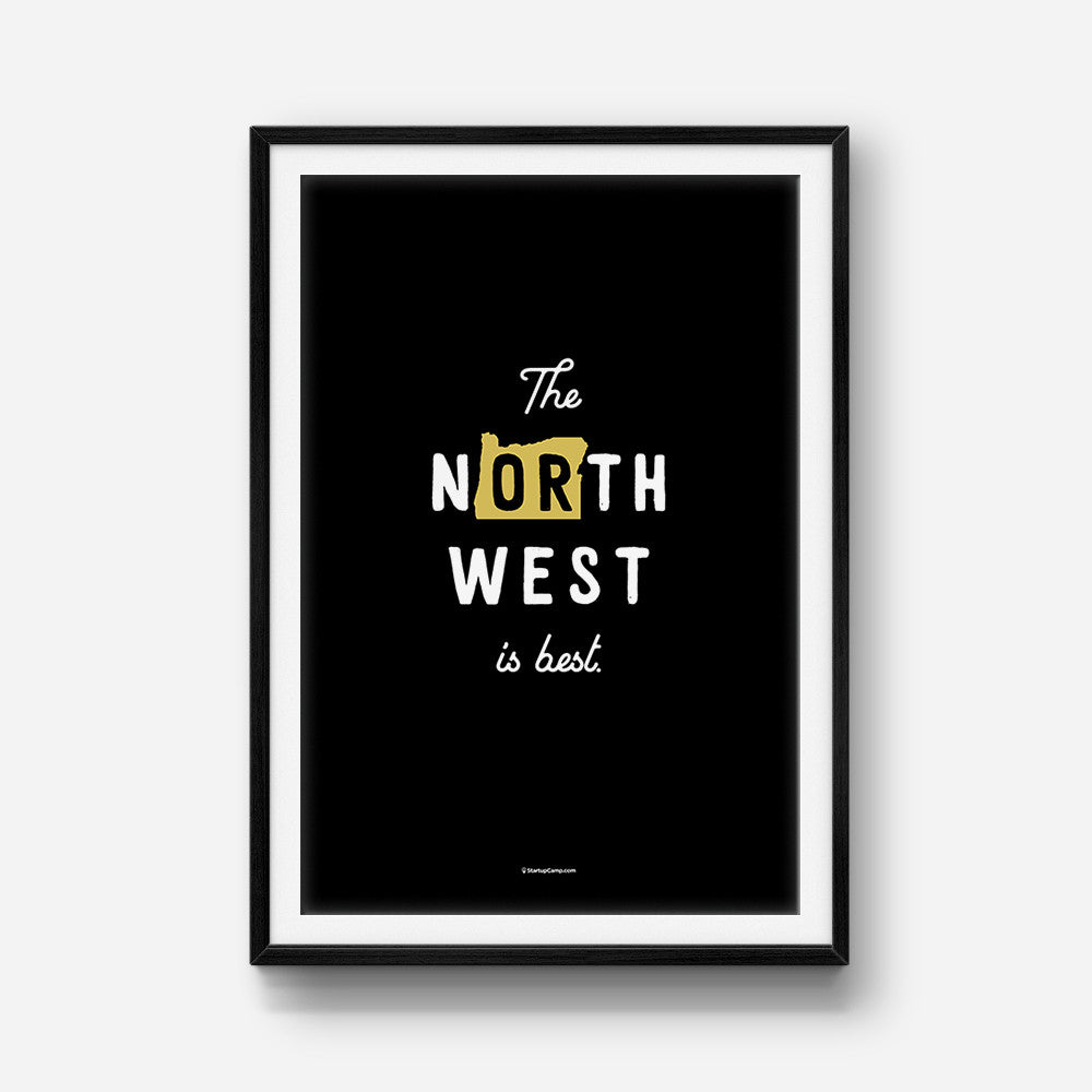 The Northwest Is Best Print