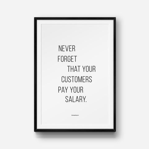 Customers Pay Your Salary Print