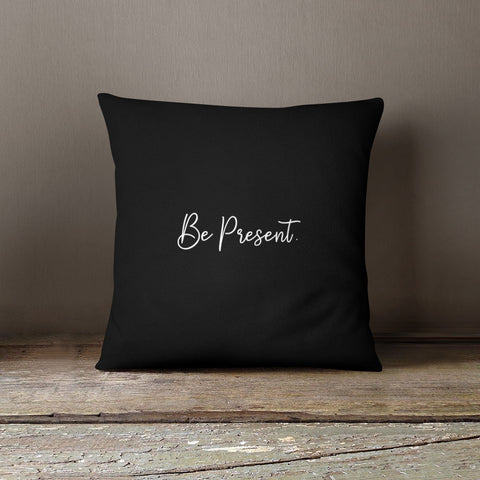 Be Present Pillow