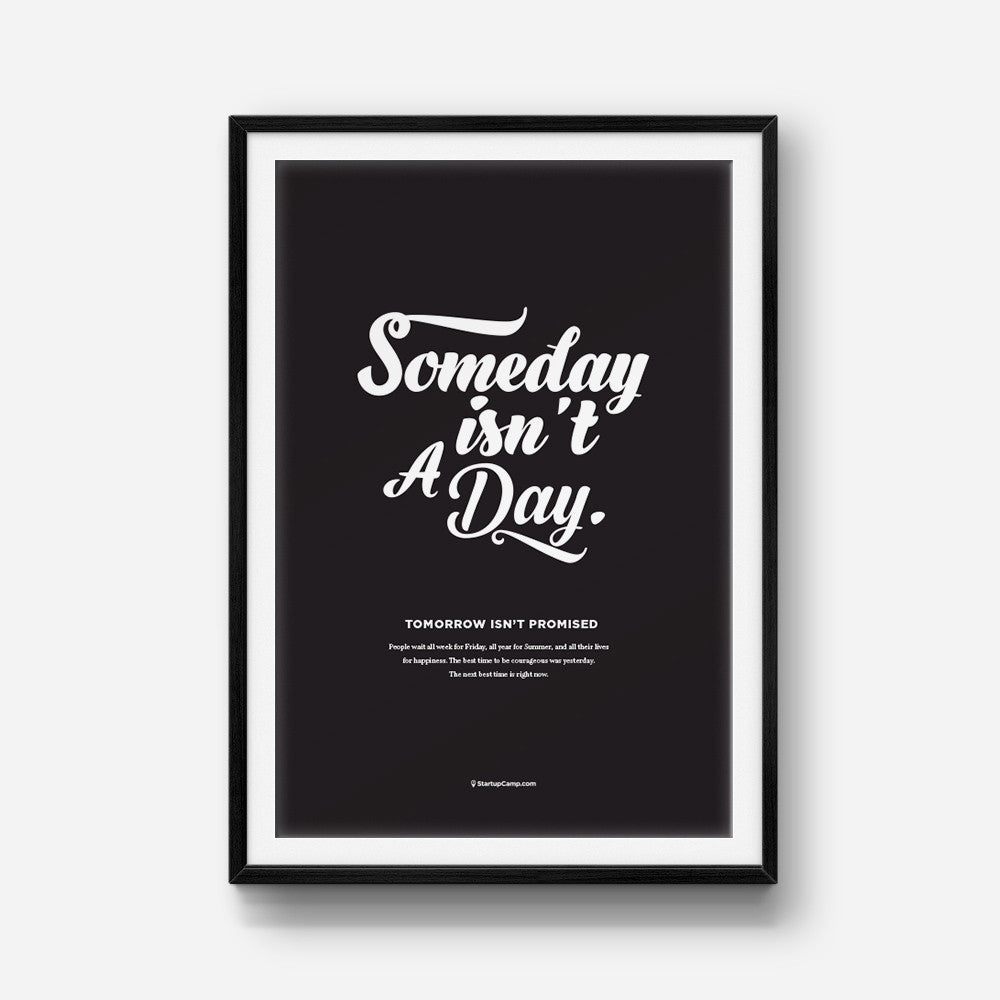 Someday Isn't A Day Print