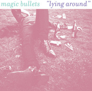 "Magic Bullets - ""Lying Around"" 7"""