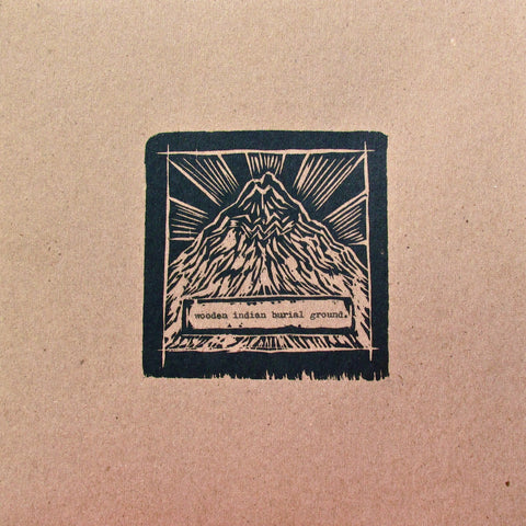 "Wooden Indian Burial Ground - ""Holy Mountain"" Vinyl 10"""