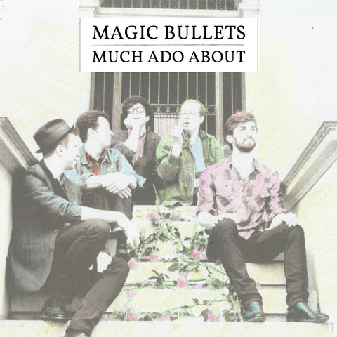 Magic Bullets - Much Ado About EP
