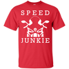 Speed Junkie T-Shirt Red Small Medium Large X-Large XX-Large XXX-Large 4XL 5XL 6XL