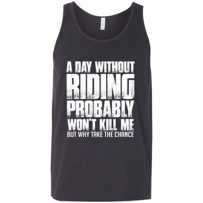 A Day Without Riding Tank Top Dark Grey X-Small S M L XL 2XL