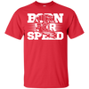 Born for Speed  T-Shirt Red Small Medium Large X-Large XX-Large XXX-Large 4XL 5XL 6XL