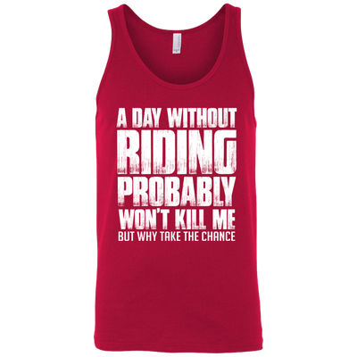 A Day Without Riding Tank Top Red X-Small S M L XL 2XL