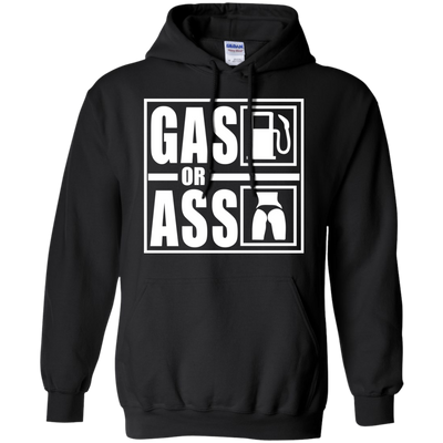 Gas Or Ass Hoodie Black Small Medium Large X-Large XX-Large XXX-Large 4XL 5XL 6XL