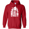 Like You Stole It Hoodie Red Small Medium Large X-Large XX-Large XXX-Large 4XL 5XL 6XL