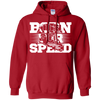 Born For Speed  Hoodie Red Small Medium Large X-Large XX-Large XXX-Large 4XL 5XL 6XL