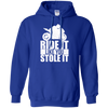Like You Stole It Hoodie Blue Small Medium Large X-Large XX-Large XXX-Large 4XL 5XL 6XL