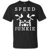 Speed Junkie T-Shirt Black Small Medium Large X-Large XX-Large XXX-Large 4XL 5XL 6XL