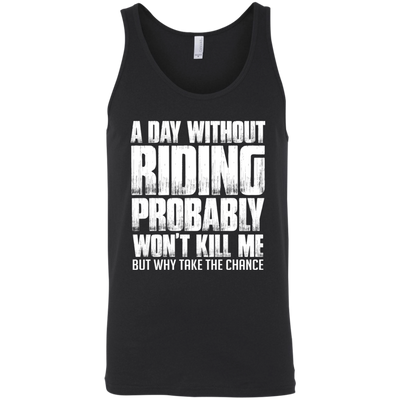 A Day Without Riding Tank Top Black X-Small S M L XL 2XL