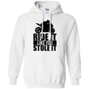 Like You Stole It Hoodie White Small Medium Large X-Large XX-Large XXX-Large 4XL 5XL 6XL