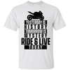 Ride & Live Today T-Shirt White Small Medium Large X-Large XX-Large XXX-Large 4XL 5XL 6XL