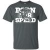 Born for Speed  T-Shirt Blue Small Medium Large X-Large XX-Large XXX-Large 4XL 5XL 6XL