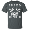 Speed Junkie T-Shirt Grey Small Medium Large X-Large XX-Large XXX-Large 4XL 5XL 6XL
