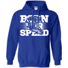 Born For Speed  Hoodie Blue Small Medium Large X-Large XX-Large XXX-Large 4XL 5XL 6XL