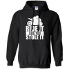 Like You Stole It Hoodie Black Small Medium Large X-Large XX-Large XXX-Large 4XL 5XL 6XL